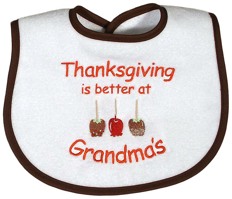 """Thanksgiving is better at Grandma's"" Unisex Bib"