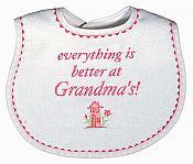 """Everything is Better at Grandma's!"" Girl Bib"