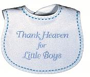"""Thank Heaven for Little Boys"" Bib"